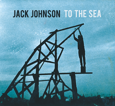 jack johnson to the sea cover art