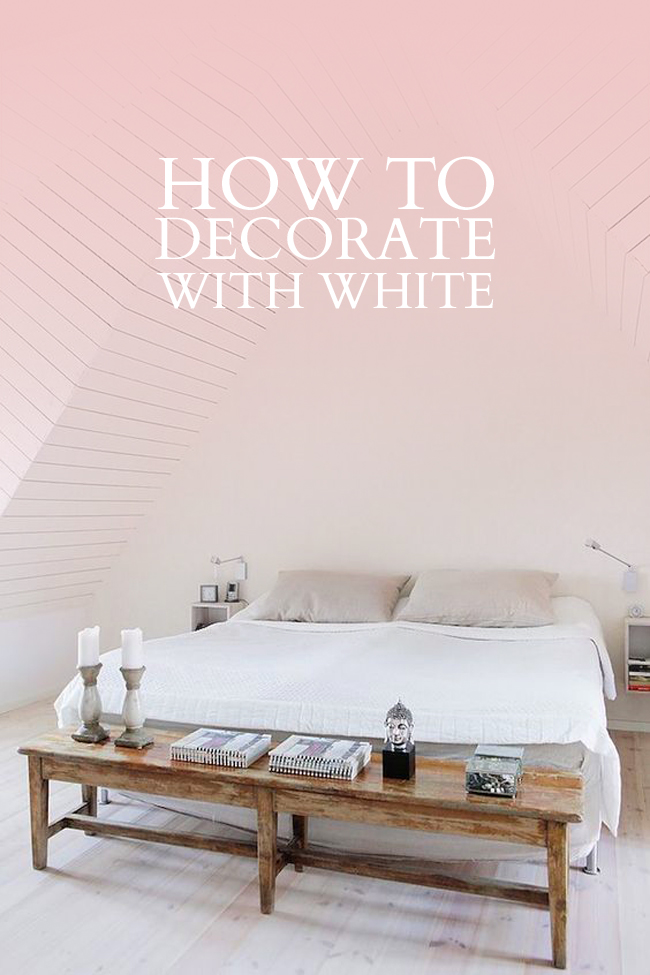 How to decorate with white (tips & tricks from an Interior Designer)